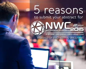 5 Reasons to Submit your Abstract for the Nafems World Congress 2015