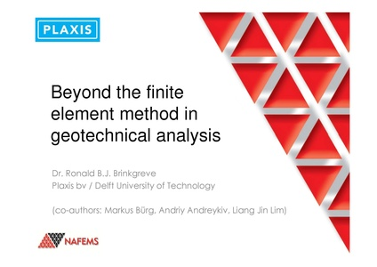 NAFEMS - Beyond The Finite Element Method In Geotechnical
