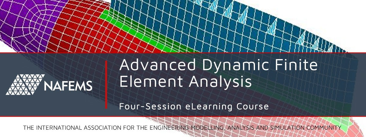 Advanced Dynamic FEA