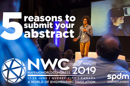 6b522cc772f6a 5 reasons to submit your abstract for the NAFEMS World Congress 2019