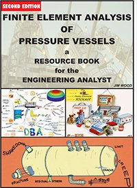 Finite Element Analysis of Pressure Vessels - A Resource Book for the Engineering Analyst