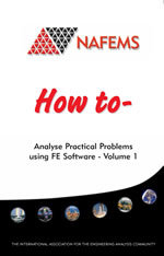 How to Analyse Practical Problems using FE Software - Volume 1