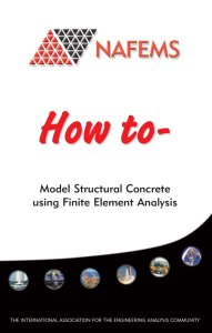 How to Model Structural Concrete using Finite Element Analysis (FEA)