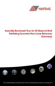 Assembly Benchmark Tests for 3D Beams & Shell Exhibiting Geometric Non-Linear Behaviour (Summary)