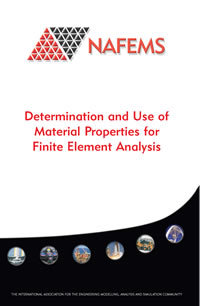 Determination and Use of Material Properties for Finite Element Analysis