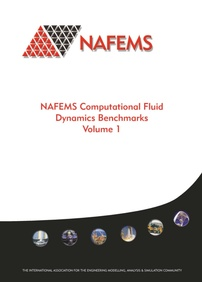 NAFEMS Computational Fluid Dynamics Benchmarks – Volume 1