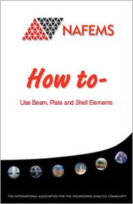 How to Use Beam, Plate and Shell Elements